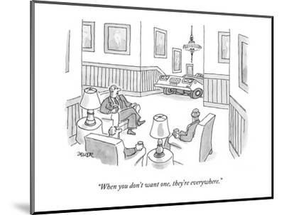 """""""When you don't want one, they're everywhere."""" - New Yorker Cartoon-Jack Ziegler-Mounted Premium Giclee Print"""