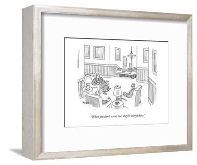 """""""When you don't want one, they're everywhere."""" - New Yorker Cartoon-Jack Ziegler-Framed Premium Giclee Print"""