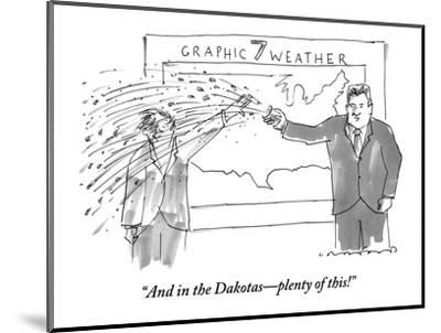 """""""And in the Dakotas?plenty of this!"""" - New Yorker Cartoon-Michael Crawford-Mounted Premium Giclee Print"""