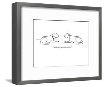 """""""I would not be opposed to a cat tax."""" - New Yorker Cartoon-Alex Gregory-Framed Premium Giclee Print"""