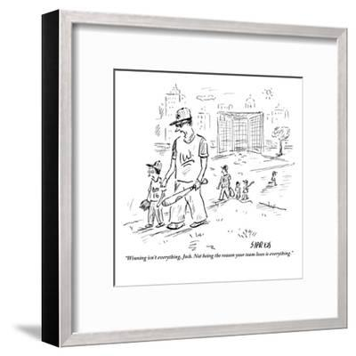 """""""Winning isn't everything, Josh. Not being the reason your team loses is e?"""" - New Yorker Cartoon-David Sipress-Framed Premium Giclee Print"""