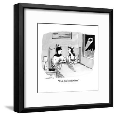 """""""Well, how convenient."""" - New Yorker Cartoon-Joe Dator-Framed Premium Giclee Print"""