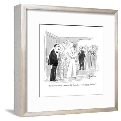 """You'll want to wait a moment. The Howells are making their entrance."" - New Yorker Cartoon-Edward Frascino-Framed Premium Giclee Print"