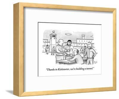 """Thanks to Kickstarter, we're building a tunnel.""  - New Yorker Cartoon-Bob Eckstein-Framed Premium Giclee Print"