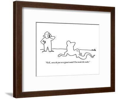 """O.K., now do you see a giant snake? I'm inside the snake."" - New Yorker Cartoon-Ariel Molvig-Framed Premium Giclee Print"