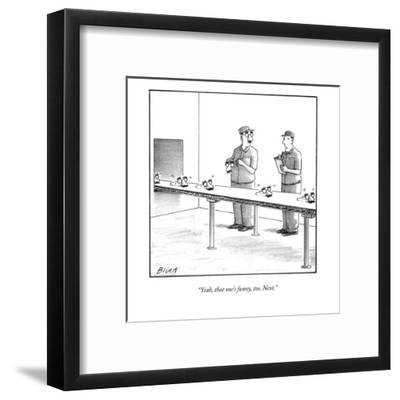 """""""Yeah, that one's funny, too. Next."""" - New Yorker Cartoon-Harry Bliss-Framed Premium Giclee Print"""