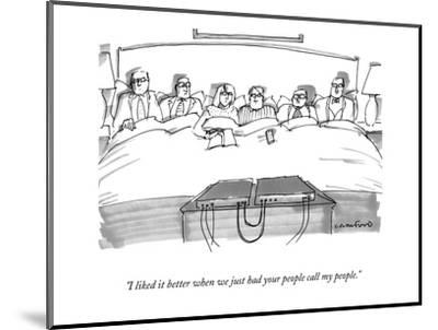 """I liked it better when we just had your people call my people."" - New Yorker Cartoon-Michael Crawford-Mounted Premium Giclee Print"