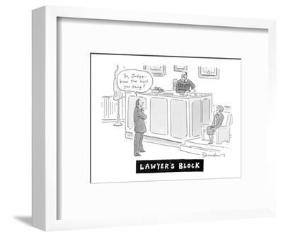 """Lawyers Block"" - Cartoon-Danny Shanahan-Framed Premium Giclee Print"