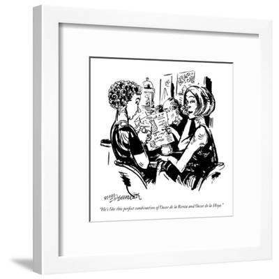 """He's like this perfect combination of Oscar de la Renta and Oscar de la H?"" - New Yorker Cartoon-William Hamilton-Framed Premium Giclee Print"