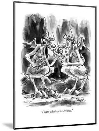 """""""I hate what we've become."""" - New Yorker Cartoon-Lee Lorenz-Mounted Premium Giclee Print"""