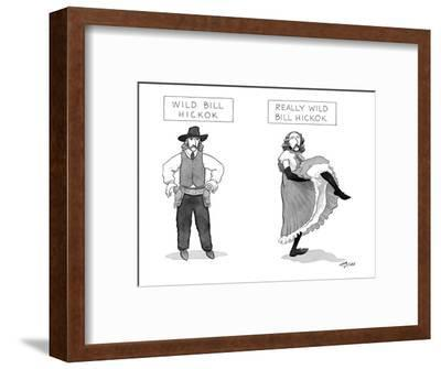 Wild Bill Hickok and Really Wild Bill Hickok - New Yorker Cartoon-Harry Bliss-Framed Premium Giclee Print