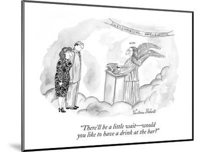 """""""There'll be a little wait?would you like to have a drink at the bar?"""" - New Yorker Cartoon-Victoria Roberts-Mounted Premium Giclee Print"""