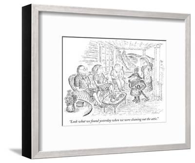 """""""Look what we found yesterday when we were cleaning out the attic."""" - New Yorker Cartoon-Edward Koren-Framed Premium Giclee Print"""