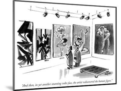 """""""And then, in yet another stunning volte-face, the artist rediscovered the…"""" - New Yorker Cartoon-Lee Lorenz-Mounted Premium Giclee Print"""