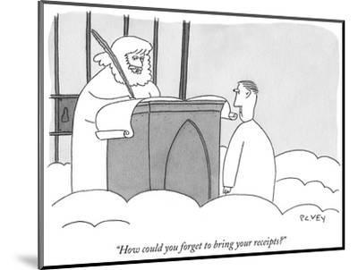 """""""How could you forget to bring your receipts?"""" - New Yorker Cartoon-Peter C. Vey-Mounted Premium Giclee Print"""
