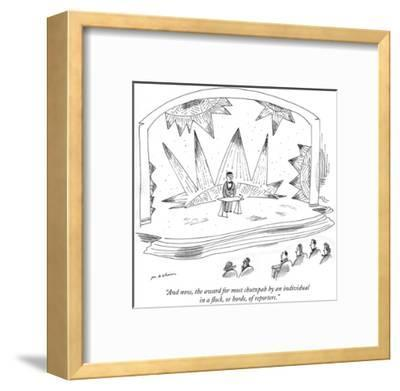 """And now, the award for most chutzpah by an individual in a flock, or hord…"" - New Yorker Cartoon-Michael Maslin-Framed Premium Giclee Print"