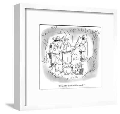 """""""First, they do an on-line search."""" - New Yorker Cartoon-Arnie Levin-Framed Premium Giclee Print"""