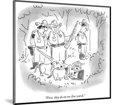 """""""First, they do an on-line search."""" - New Yorker Cartoon-Arnie Levin-Mounted Premium Giclee Print"""