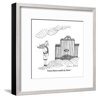"""I knew Heaven would be by Chanel."" - New Yorker Cartoon-Victoria Roberts-Framed Premium Giclee Print"