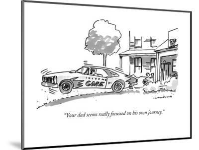 """Your dad seems really focussed on his own journey."" - New Yorker Cartoon-Michael Crawford-Mounted Premium Giclee Print"