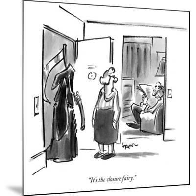 """It's the closure fairy."" - New Yorker Cartoon-Lee Lorenz-Mounted Premium Giclee Print"