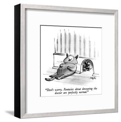 """""""Don't worry.  Fantasies about devouring the doctor are perfectly normal."""" - New Yorker Cartoon-Lee Lorenz-Framed Premium Giclee Print"""