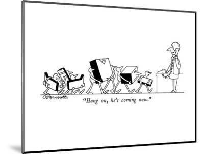 """Hang on, he's coming now."" - New Yorker Cartoon-Charles Barsotti-Mounted Premium Giclee Print"