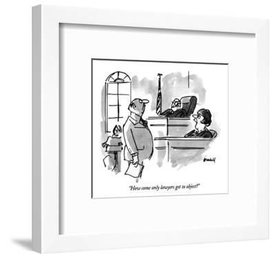 """How come only lawyers get to object?"" - New Yorker Cartoon-Frank Modell-Framed Premium Giclee Print"