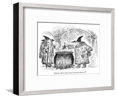 """""""Ulrich, that's bad science and you know it!"""" - New Yorker Cartoon-Edward Koren-Framed Premium Giclee Print"""