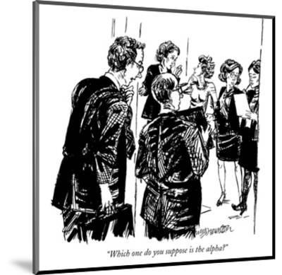 """""""Which one do you suppose is the alpha?"""" - New Yorker Cartoon-William Hamilton-Mounted Premium Giclee Print"""