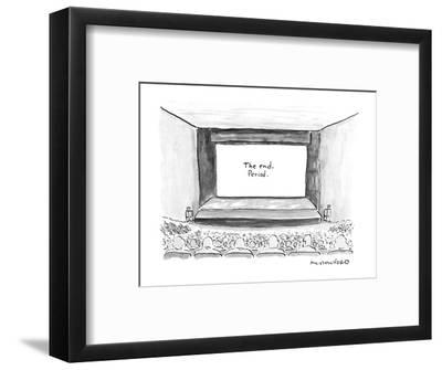 "Move screen says ""The end. Period."" - New Yorker Cartoon-Michael Crawford-Framed Premium Giclee Print"