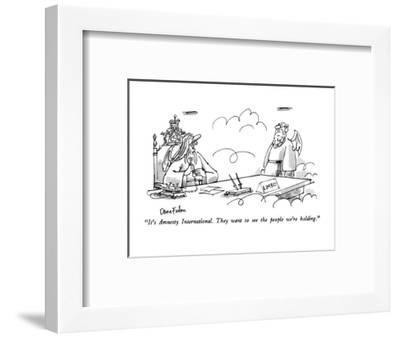 """It's Amnesty International.  They want to see the people we're holding."" - New Yorker Cartoon-Dana Fradon-Framed Premium Giclee Print"