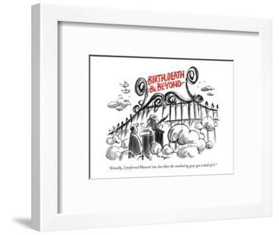 """Actually, I preferred 'Heaven,' too, but then the marketing guys got hold?"" - New Yorker Cartoon-Lee Lorenz-Framed Premium Giclee Print"