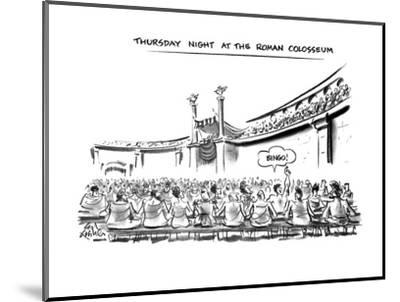 Thursday Night At The Roman Colosseum - New Yorker Cartoon-Ed Fisher-Mounted Premium Giclee Print