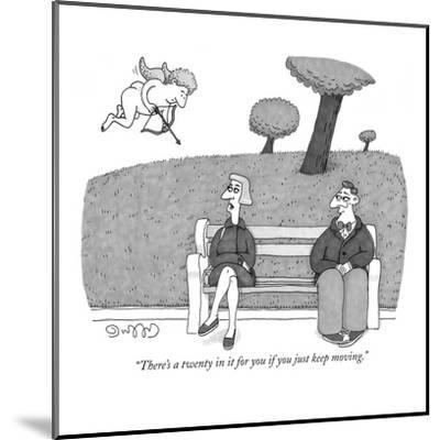 """""""There's a twenty in it for you if you just keep moving."""" - New Yorker Cartoon-J.C. Duffy-Mounted Premium Giclee Print"""