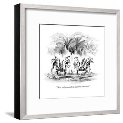 """I hear we've been short-listed for extinction."" - New Yorker Cartoon-Lee Lorenz-Framed Premium Giclee Print"
