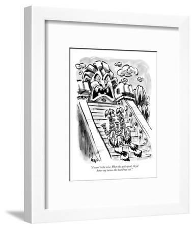 """""""A word to the wise. When the gods speak, they'd better say 'across-the-bo?"""" - New Yorker Cartoon-Lee Lorenz-Framed Premium Giclee Print"""