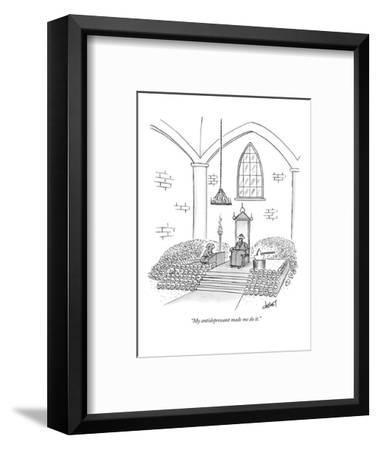 """My antidepressant made me do it."" - New Yorker Cartoon-Tom Cheney-Framed Premium Giclee Print"