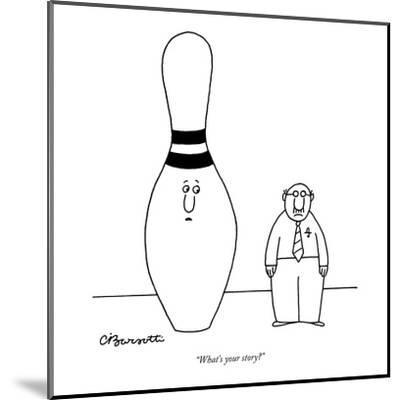 """""""What's your story?"""" - New Yorker Cartoon-Charles Barsotti-Mounted Premium Giclee Print"""