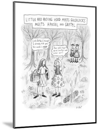 """Four storybook characters in a forest.  Little Red Riding Hood says, """"Look? - New Yorker Cartoon-Roz Chast-Mounted Premium Giclee Print"""