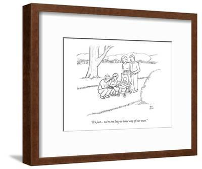 """""""It's just... we're too lazy to have any of our own."""" - New Yorker Cartoon-Paul Noth-Framed Premium Giclee Print"""