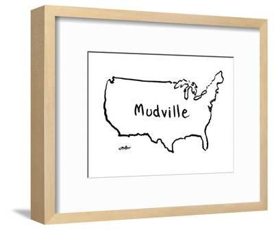 """The map of the US that says, """"Mudville"""" - New Yorker Cartoon-Warren Miller-Framed Premium Giclee Print"""