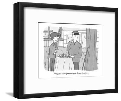"""I hope this is enough fibre to get us through the winter."" - New Yorker Cartoon-Peter C. Vey-Framed Premium Giclee Print"