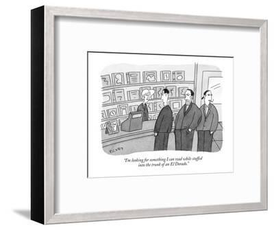 """""""I'm looking for something I can read while stuffed into the trunk of an E?"""" - New Yorker Cartoon-Peter C. Vey-Framed Premium Giclee Print"""