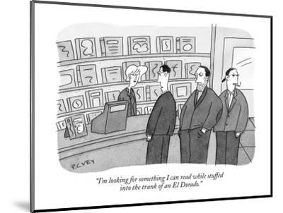 """""""I'm looking for something I can read while stuffed into the trunk of an E?"""" - New Yorker Cartoon-Peter C. Vey-Mounted Premium Giclee Print"""