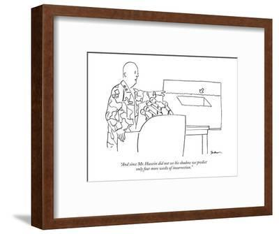 """""""And since Mr. Hussein did not see his shadow we predict only four more we?"""" - New Yorker Cartoon-Michael Shaw-Framed Premium Giclee Print"""