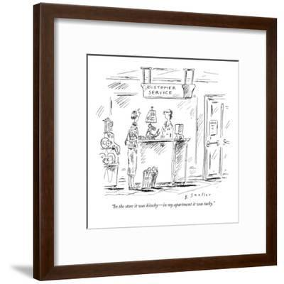 """""""In the store it was kitschy?in my apartment it was tacky."""" - New Yorker Cartoon-Barbara Smaller-Framed Premium Giclee Print"""
