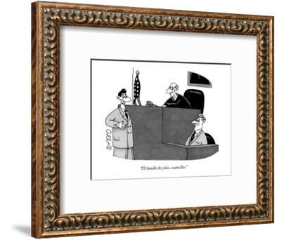 """I'll handle the jokes, counsellor."" - New Yorker Cartoon-J.C. Duffy-Framed Premium Giclee Print"