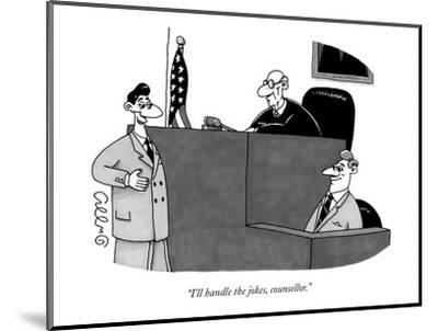 """I'll handle the jokes, counsellor."" - New Yorker Cartoon-J.C. Duffy-Mounted Premium Giclee Print"