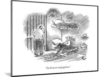"""I'm between congregations."" - New Yorker Cartoon-Frank Cotham-Mounted Premium Giclee Print"